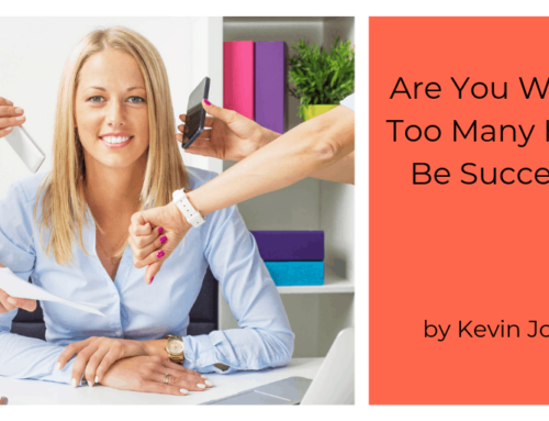 Are You Wearing Too Many Hats To Be Successful?