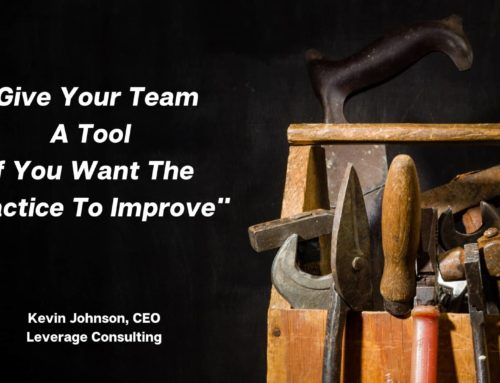 Give Your Team A Tool If You Want The Practice To Improve